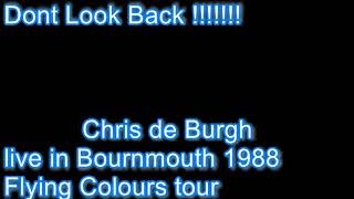 Chris de Burgh Dont Look Back Live in Bournmouth 1988