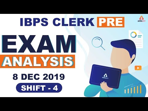 IBPS Clerk Prelims 2019 (8 December, Shift 4) | Exam Analysis & Expected Cut Off 2019