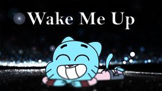 Gumball - Wake Me Up [GMV]