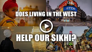 Does Living In The West Help Our Sikhi? Notts Uni Q&A #5
