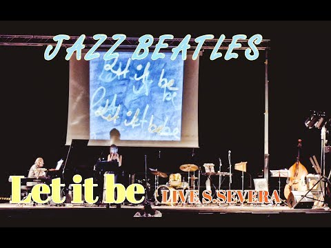 JAZZ BEATLES – Let it be ( Estratto From Live Concerto S.Severa )