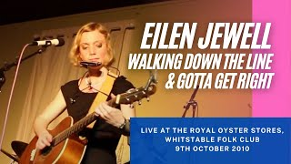 Eilen Jewell - Walking Down The Line & Gotta Get Right (1080 HD)