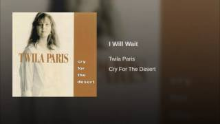 084 TWILA PARIS I Will Wait