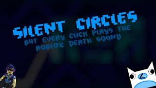 Silent Circles But Every Click Plays The ROBLOX Death Sound