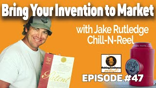 Bring Your Invention to Market with Jake Rutledge of Chill-N-Reel