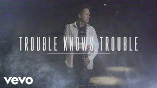Gary Allan Trouble Knows Trouble