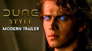 Star Wars: Revenge of The Sith - MODERN TRAILER (DUNE STYLE)