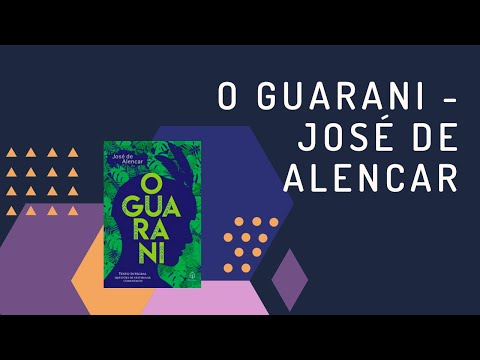 O Guarani - José de Alencar / Resenha