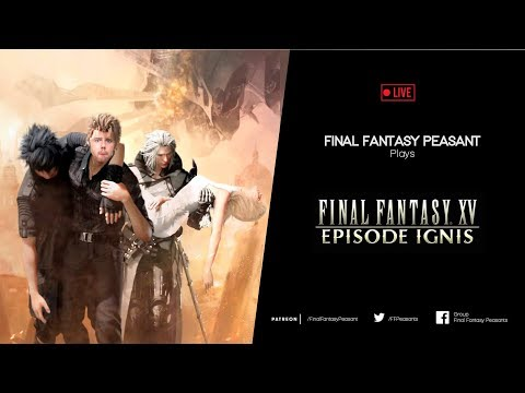 FFP Plays Final Fantasy XV EPISODE IGNIS! (PS4) Live Reaction Commentary (Full playthrough)