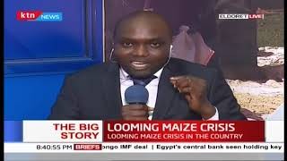 LOOMING MAIZE CRISIS: Kenya to run out of stock end of July Part Two | #TheBigStory