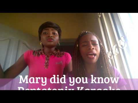 Mary did you know pentatonix karaoke by Yemi and Lydia