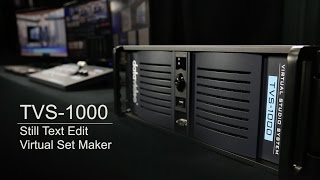 TVS-1000 Trackless Virtual Studio System - Still Text Editor (CG) | Virtual Set Maker