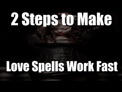 2 Steps to Make Powerful Love Spells Work Fast