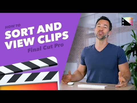 Sort and View Clips