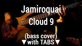 Jamiroquai - Cloud 9 [TABS] bass cover 🎸