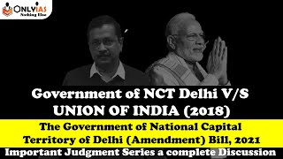 Government of NCT of Delhi v Union of India | Government of NCT of Delhi (Amendment) Act, 2021 |#IAS