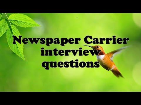 Newspaper Carrier interview questions