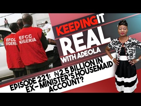 Keeping It Real With Adeola -221 (₦2.5B In Ex-minister's Housemaid Account? Police Brutality In U.S)