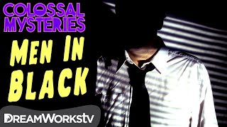 Real-Life 'Men in Black' | COLOSSAL MYSTERIES