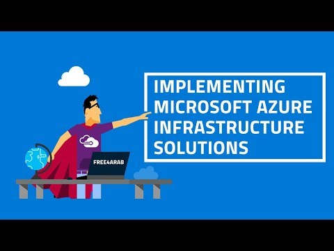 01-Implementing Microsoft Azure Infrastructure Solutions (Lecture 1) By Eng-Momen Hany | Arabic