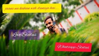 jaane na kahan woh duniya hai Lyrics Whatsapp   - YouTube