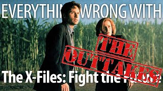 Everything Wrong With The X-Files: Fight the Future: The Outtakes