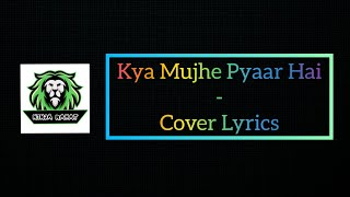 Kya Mujhe Pyaar Hai Cover Lyrics - YouTube
