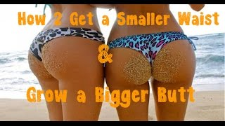 How to Get a Smaller Waist While Gaining a Bigger Butt