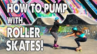 HOW TO PUMP A RAMP WITH ROLLER SKATES! - Planet Roller Skate Ep. 5