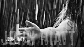 John Hiatt: Feels Like Rain