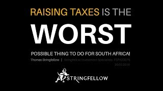 Raising Taxes is the WORST possible thing to do for South Africa