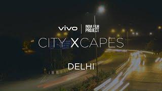 vivo x India Film Project | #vivocityXcapes : Delhi | Vivo India