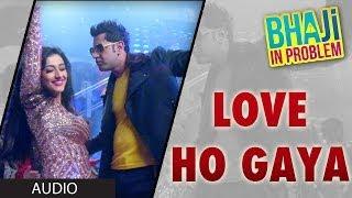 Love Ho Gaya Bhaji In Problem Full Song (Audio) | Gippy Grewal, Ragini Khanna | Punjabi Movie 2013