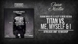 Titan vs. Me, Myself & I (Afrojack UMF 16 Mashup)