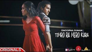 Swoopna Suman - Timro Ra Mero Kura - Official Music Video