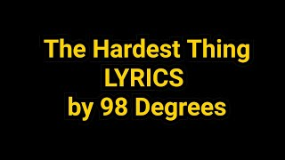 The Hardest Thing with LYRICS  by 98 Degrees ...