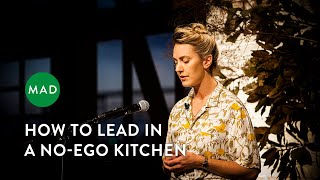 How to Lead in a No-Ego Kitchen | Alanna Sapwell | Sydney MAD Monday