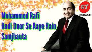 Badi Door Se Aaye Hai - Mohammed Rafi - Samjhauta