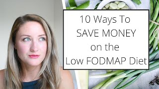 10 Money Saving Tips For The Low FODMAP Diet