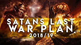Satan's Final War Plan || The Great Deception || End Time 2018/19