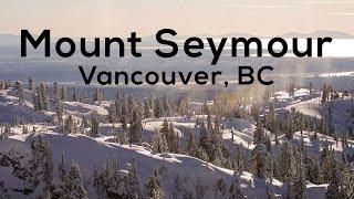 Explore Mount Seymour, British Columbia