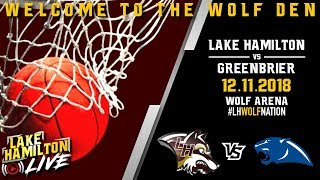 Lake Hamilton Wolves Varsity Basketball Vs. Greenbrier Panthers | December 11, 2018