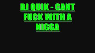 DJ QUIK - CANT FUCK WITH A NIGGA