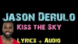 Jason Derulo   Kiss The Sky [ Lyrics ]