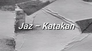 Jaz   Katakan (Lirik  Lyrics)