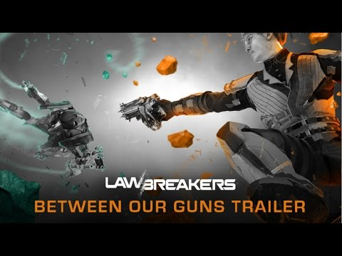 "LawBreakers ""Between Our Guns"" Gameplay Trailer [Official] thumbnail"