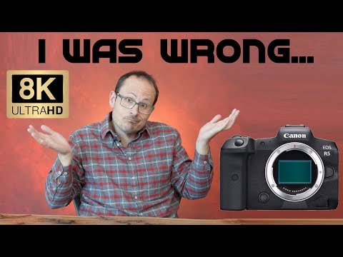 Canon EOS R5 - I was wrong...