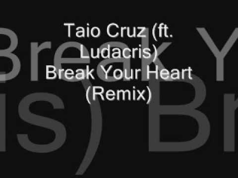 Música Break Your Heart (Remix) (ft. Ludacris)