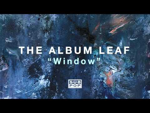 Window (Song) by The Album Leaf