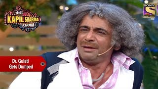 Dr. Gulati Gets Dumped - The Kapil Sharma Show